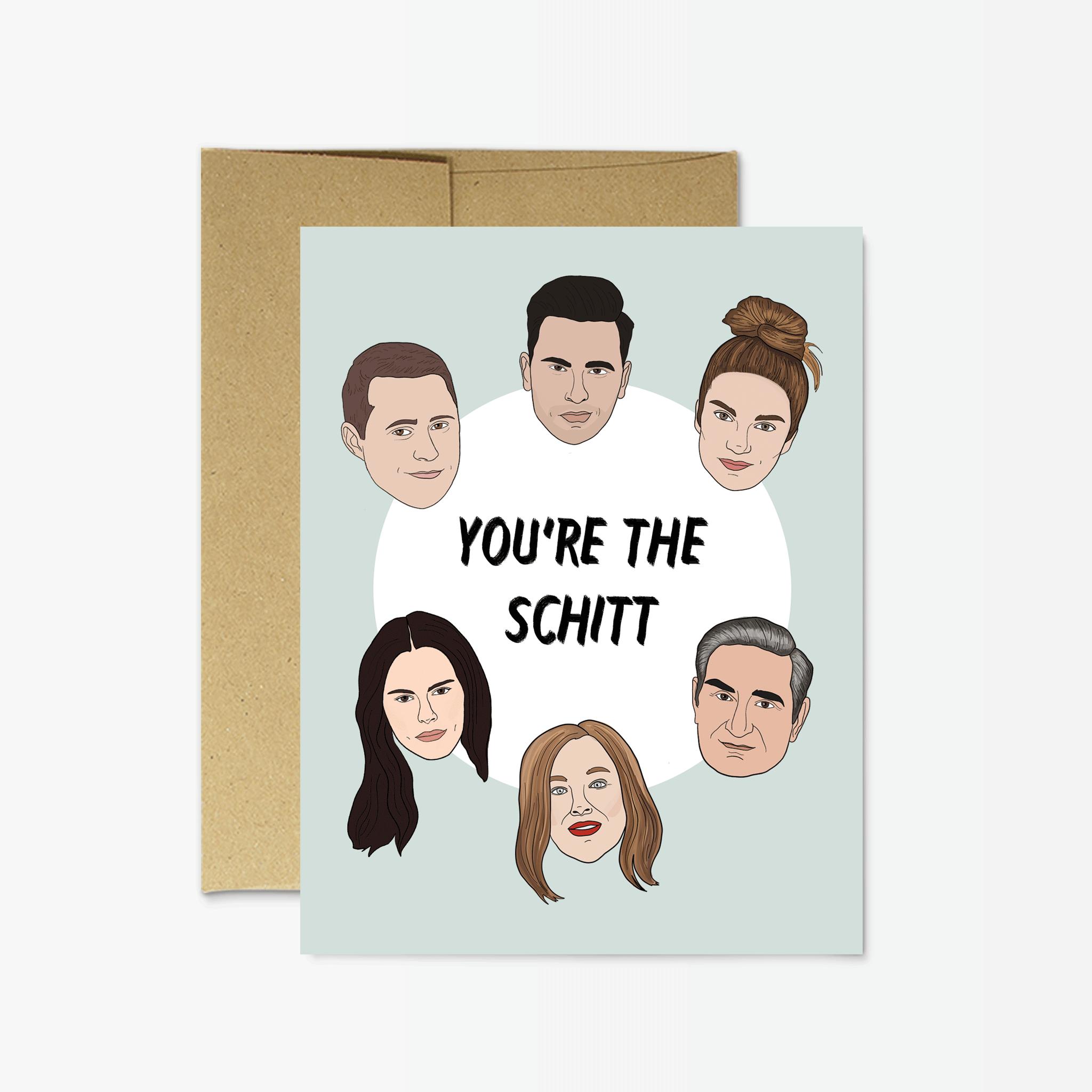 Party Mountain Paper Schitt's Creek You're The Schitt Greeting Card