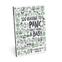 100 Reasons to Panic about Having a Baby Journal